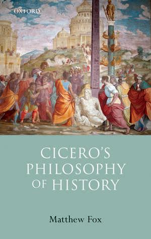 Cicero's Philosophy of History de Matthew Fox