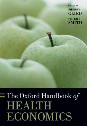The Oxford Handbook of Health Economics de Sherry Glied
