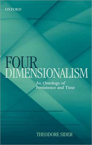 Four-Dimensionalism: An Ontology of Persistence and Time de Theodore Sider