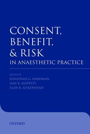 Consent, Benefit, and Risk in Anaesthetic Practice