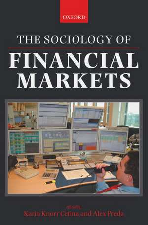 The Sociology of Financial Markets de Karin Knorr Cetina