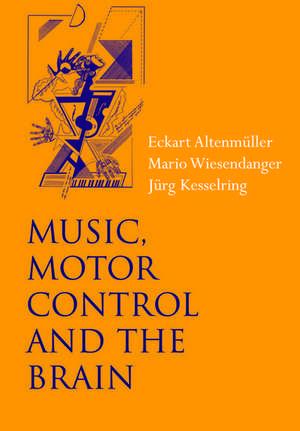 Music, Motor Control and the Brain de Eckart Altenmüller