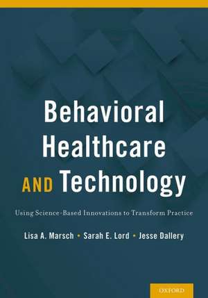 Behavioral Health Care and Technology