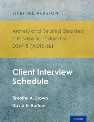 Anxiety and Related Disorders Interview Schedule for Dsm-5(r) (Adis-5l) - Lifetime Version