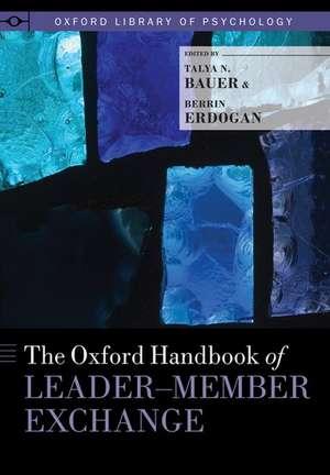 The Oxford Handbook of Leader-Member Exchange de Talya N. Bauer