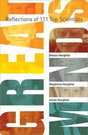 Great Minds: Reflections of 111 Top Scientists de Balazs Hargittai