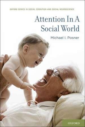 Attention in a Social World de Michael I. Posner