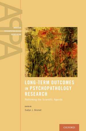 Long-Term Outcomes in Psychopathology Research