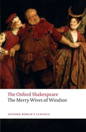 The Merry Wives of Windsor: The Oxford Shakespeare de William Shakespeare