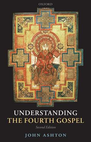 Understanding the Fourth Gospel de John Ashton