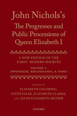 John Nichols's The Progresses and Public Processions of Queen Elizabeth: Volume V