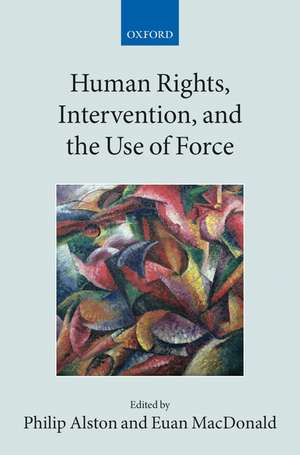 Human Rights, Intervention, and the Use of Force de Philip Alston