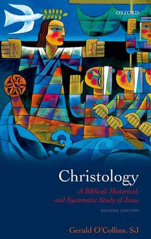 Christology: A Biblical, Historical, and Systematic Study of Jesus de Gerald O'Collins, SJ