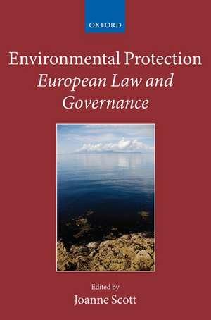 Environmental Protection: European Law and Governance de Joanne Scott