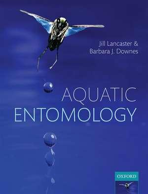 Aquatic Entomology de Jill Lancaster