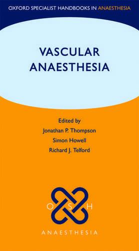 Vascular Anaesthesia de Jonathan Thompson