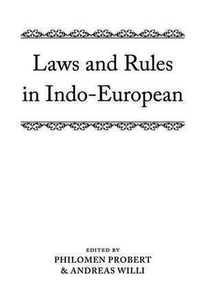 Laws and Rules in Indo-European de Philomen Probert