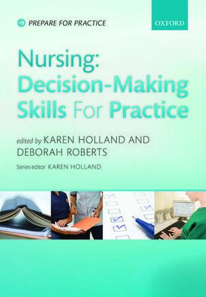 Nursing: Decision-Making Skills for Practice de Karen Holland