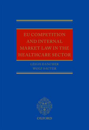 EU Competition and Internal Market Law in the Healthcare Sector de Leigh Hancher