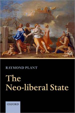 The Neo-liberal State de Raymond Plant