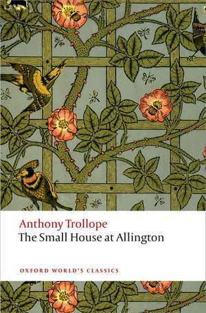 The Small House at Allington: The Chronicles of Barsetshire de Anthony Trollope