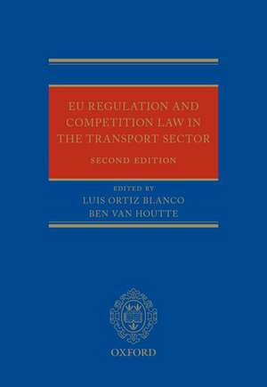 EU Competition Law and Regulation in the Transport Sector de Luis Ortiz Blanco