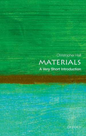 Materials: A Very Short Introduction de Christopher Hall