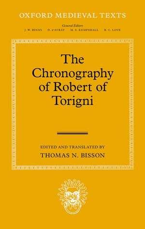 The Chronography of Robert of Torigni de Thomas N. Bisson