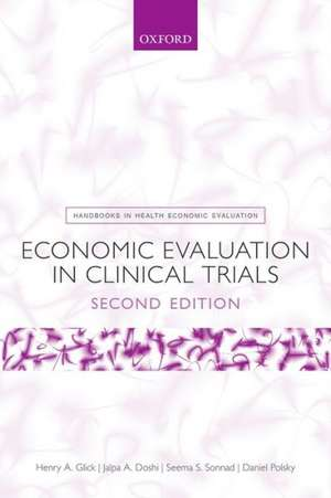 Economic Evaluation in Clinical Trials de Henry A. Glick