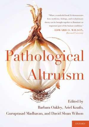 Pathological Altruism de Barbara Oakley