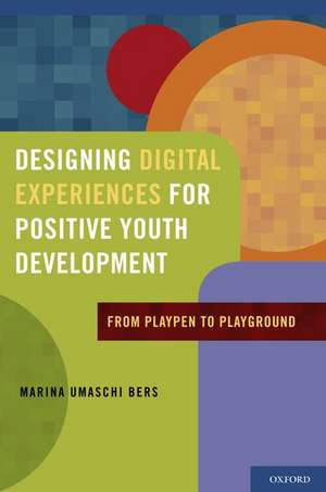 Designing Digital Experiences For Positive Youth D