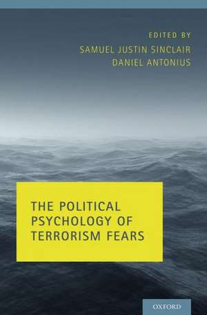 The Political Psychology Of Terrorism Fears