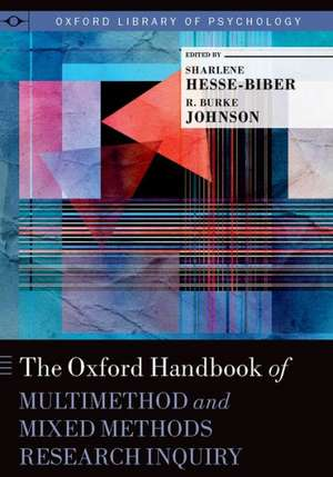 The Oxford Handbook of Multimethod and Mixed Methods Research Inquiry de Sharlene Nagy Hesse-Biber