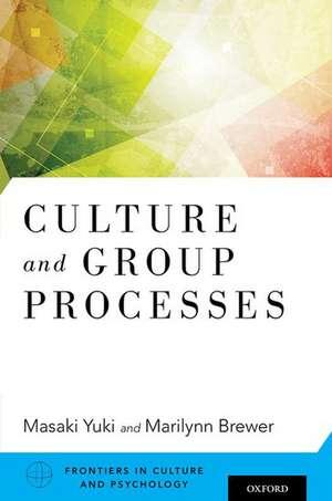 Culture and Group Processes de Masaki Yuki