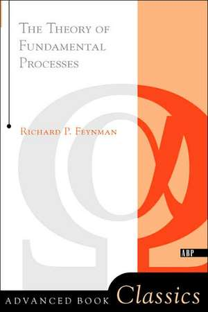 Theory Of Fundamental Processes