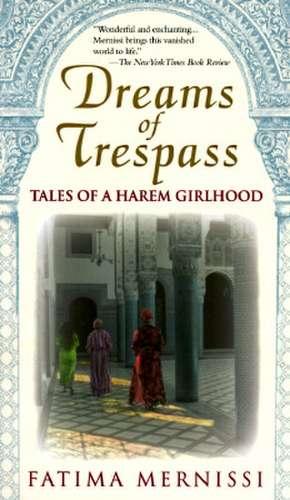 Dreams Of Trespass: Tales Of A Harem Girlhood de Fatima Mernissi
