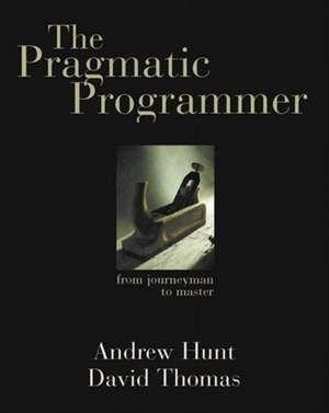The Pragmatic Programmer de Andrew Hunt