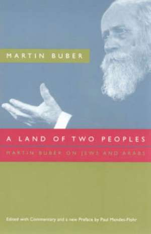 A Land of Two Peoples: Martin Buber on Jews and Arabs de Martin Buber