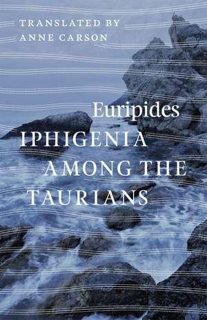 Iphigenia among the Taurians de Euripides Euripides