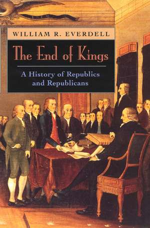 The End of Kings – A History of Republics & Republicans