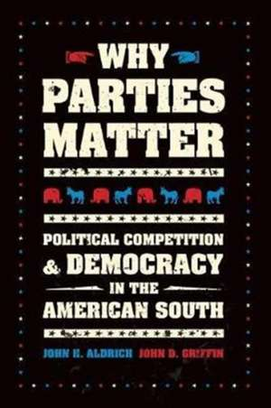 Why Parties Matter – Political Competition and Democracy in the American South