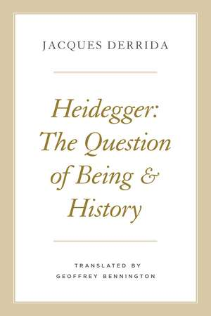 Heidegger: The Question of Being and History de Jacques Derrida