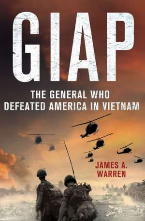 Giap: The General Who Defeated America in Vietnam imagine