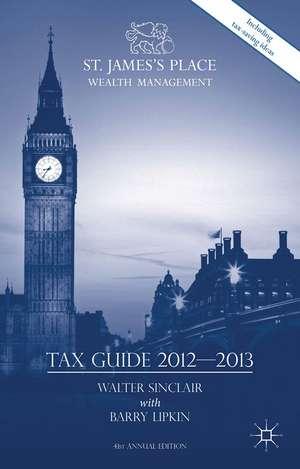 St. James's Place Tax Guide 2012-2013 de Walter Sinclair