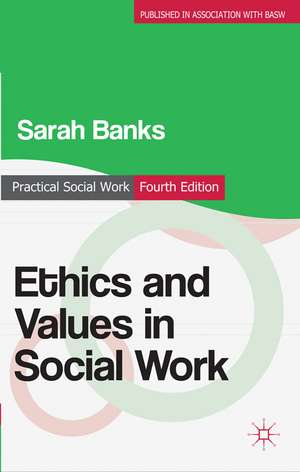 Ethics and Values in Social Work de Sarah Banks
