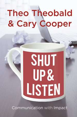Shut Up and Listen: Communication with Impact de T.