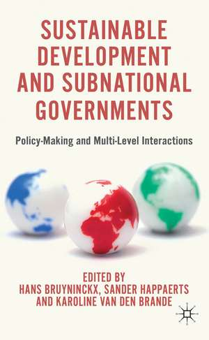 Sustainable Development and Subnational Governments: Policy-Making and Multi-Level Interactions de H. Bruyninckx