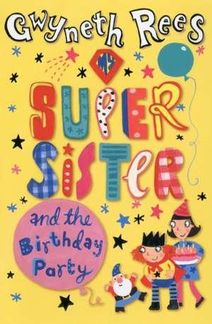 MY SUPER SISTER & THE BIRTHDAY