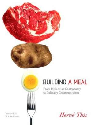 Building a Meal – From Molecular Gastronomy to Culinary Constructivism de Herve This