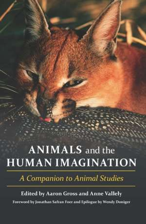 Animals and the Human Imagination – A Companion to Animal Studies de Aaron Gross